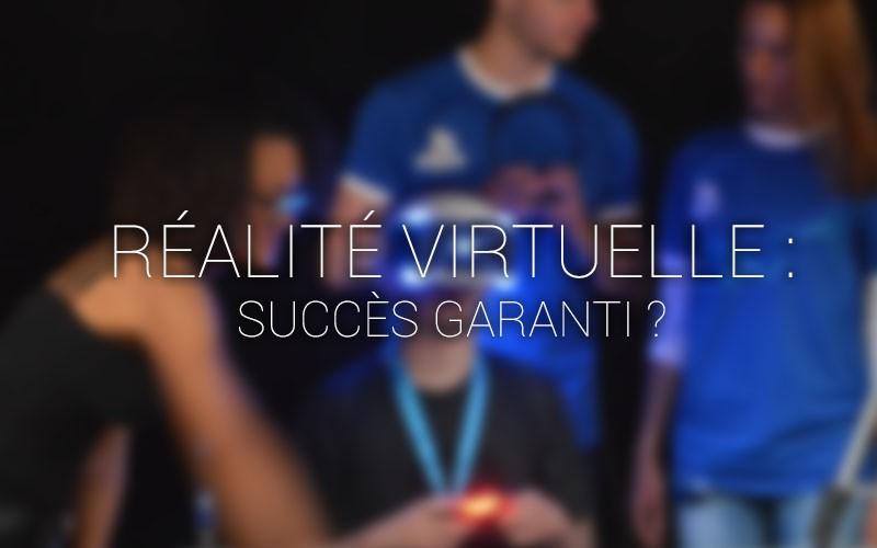 Réalité virtuelle : Succès garanti auprès des joueurs ?
