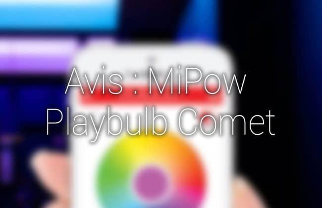 test mipow playbulb comet bluetooth un ruban led connect. Black Bedroom Furniture Sets. Home Design Ideas